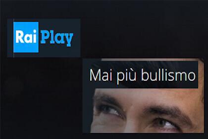 Rai Play mai più bulismo